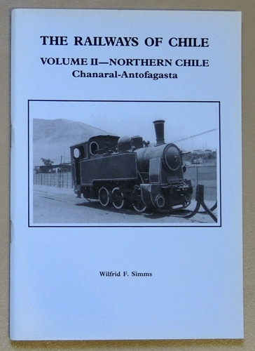 Image for The Railways of Chile: Volume II - Northern Chile: Chanaral - Antofagasta