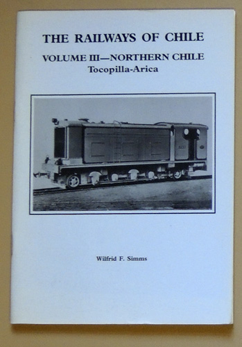 Image for The Railways of Chile: Volume III - Northern Chile: Tocopilla - Arica