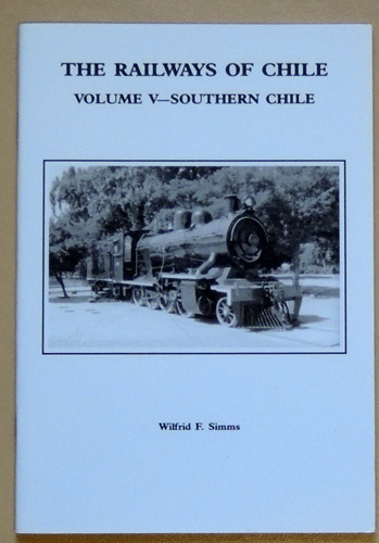 Image for The Railways of Chile: Volume V - Southern Chile