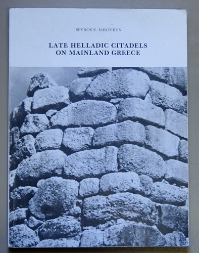 Image for Late Helladic Citadels on Mainland Greece (Monumenta Graeca et Romana Volume IV)