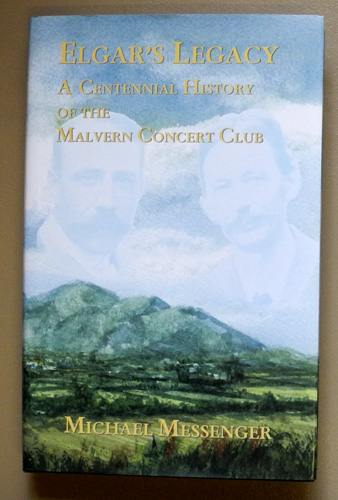 Image for Elgar's Legacy: A Centennial History of the Malvern Concert Club