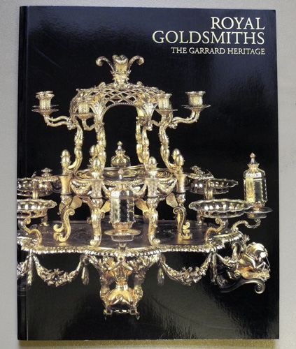Image for Royal Goldsmiths: The Garrard Heritage