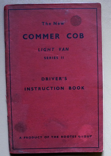 Image for Driver's Instruction Book for the Commer Cob Series II. The New Commer Cob Light Van Series II Driver's Instruction Book  (Publication No. 1B 317; Part No. 6600647)