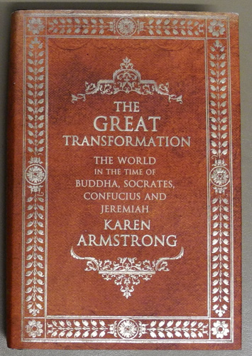 Image for The Great Transformation: The World in the Time of Buddha, Socrates, Confucius and Jeremiah