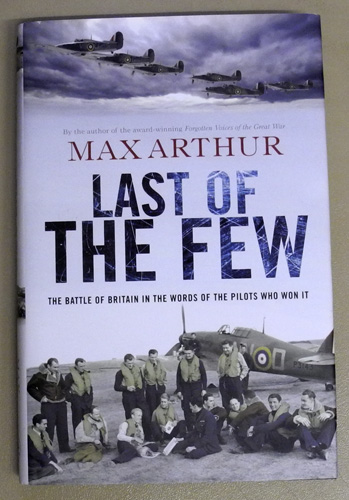 Image for Last of the Few: The Battle of Britain in the Words of the Pilots Who Won It