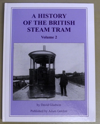 Image for A History of the British Steam Tram Volume 2 (Two, II)