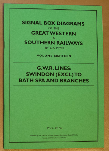 Image for Signal Box Diagrams of the Great Western and Southern Railways. Volume Eighteen (18): GWR Lines: Swindon (Excl) to Bath Spa and Branches
