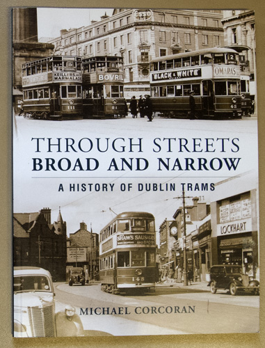 Image for Through Streets Broad and Narrow: A History of Dublin Trams