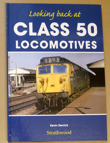 Image for Looking Back at Class 50 Locomotives