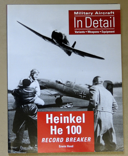 Image for Heinkel He 100: Record Breaker (Military Aircraft in Detail, Variants, Weapons, Equipment)