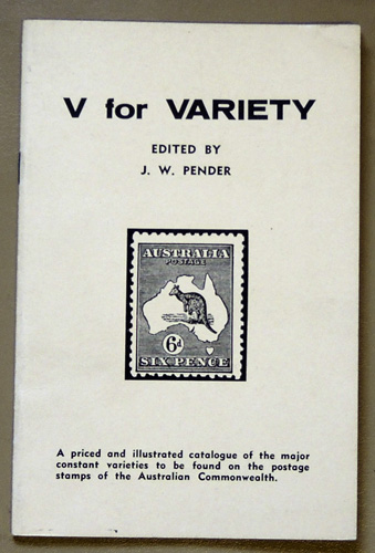 Image for V for Variety: A Priced and Illustrated Catalogue of the Major Constant Varieties to be Found on the Postage Stamps of the Australian Commonwealth
