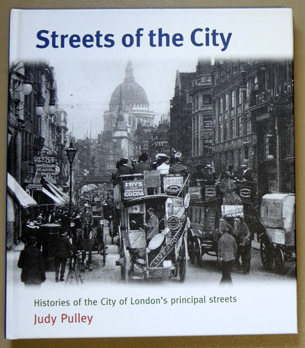 Image for Streets of the City: Histories of the City of London's Principal Streets