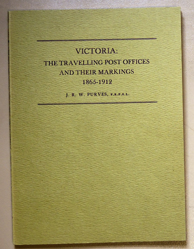 Image for Victoria, The Travelling Post Offices and Their Markings, 1865 - 1912