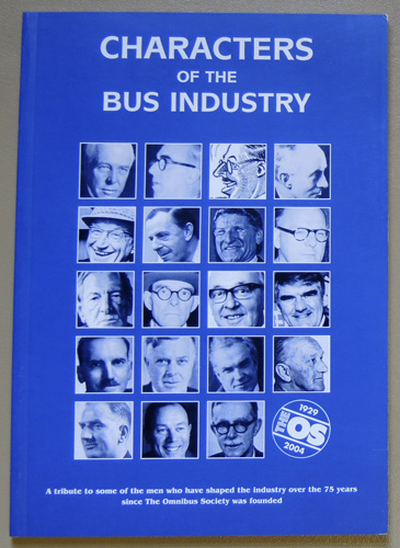Image for Characters of the Bus Industry: A Tribute to Some of the Men Who Have Shaped the Industry Over the 75 Years Since the Omnibus Society Was Founded