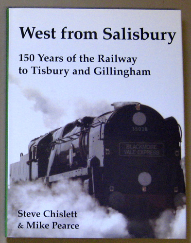 Image for West from Salisbury: 150 Years of the Railway to Tisbury and Gillingham