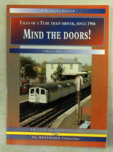 Image for Working Lives: Mind the Doors!. Tales of a Tube Driver, Since 1966
