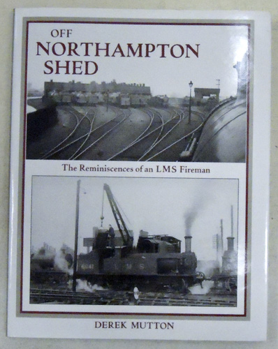Image for Off Northampton Shed: The Reminiscence of an LMS Fireman