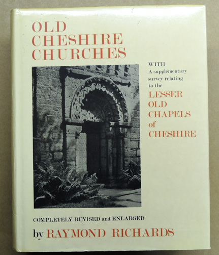 Image for Old Cheshire Churches. A Survey of Their History, Fabric and Furniture with Records of the Older Monuments. With a Supplementary Survey Relating to the Lesser Old Chapels of Cheshire. Completely Revised and Enlarged.