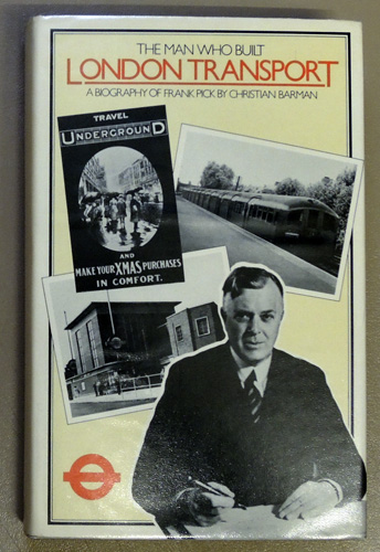 Image for The Man Who Built London Transport: A Biography of Frank Pick