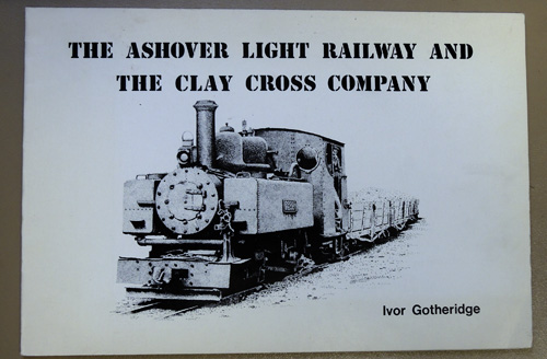 Image for The Ashover Light Railway and the Clay Cross Company
