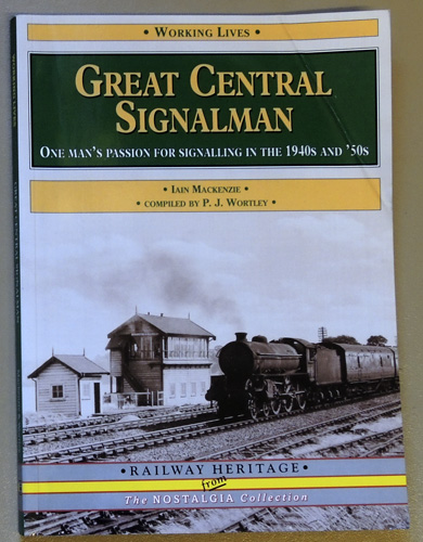 Image for Great Central Signalman: One Man's Passion for Signalling in the 1940s and 1950s (Working Lives)