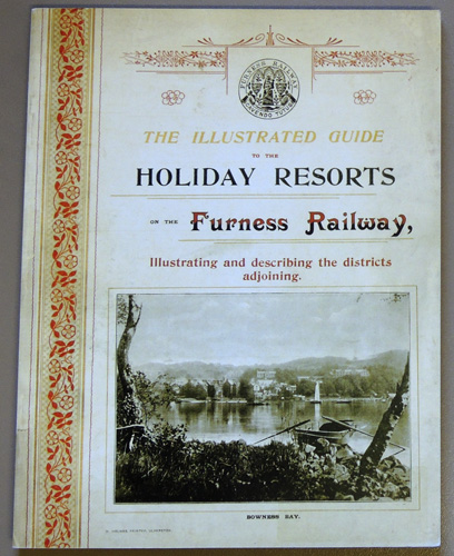 Image for The Illustrated Guide to the Holiday Resorts on the Furness Railway: Illustrating and Describing the Districts Adjoining