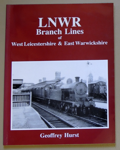 Image for LNWR Branch Lines of West Leicestershire and East Warwickshire