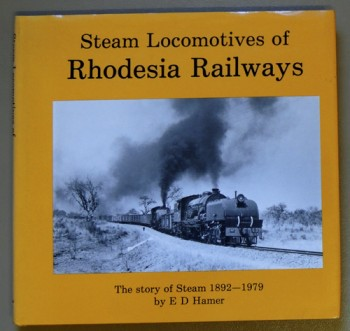 Image for Steam locomotives of Rhodesia Railways. The Story of Steam 1892 - 1979