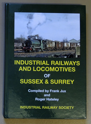 Image for Industrial Railways and Locomotives of Sussex and Surrey