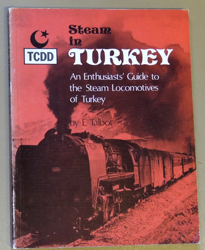 Image for Steam in Turkey: An Enthusiast's Guide to the Steam Locomotives of Turkey