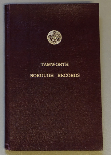 Image for Tamworth Borough Records: Being a Catalogue of Civic Records with Appendices