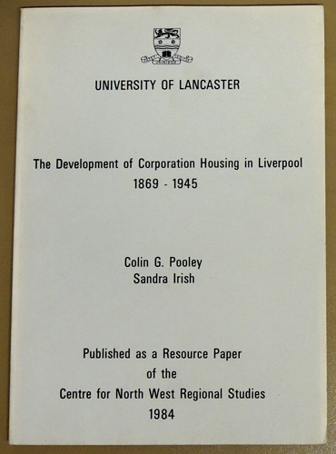 Image for The Development of Corporation Housing in Liverpool, 1869 - 1945 (Resource paper of the Centre for North West Regional Studies)