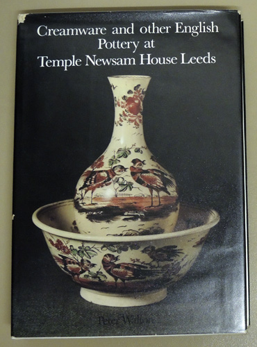 Image for Creamware and Other English Pottery at Temple Newsam House, Leeds. A Catalogue of the Leeds Collection