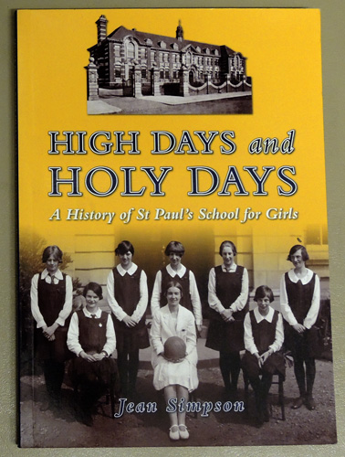 Image for High Days and Holy Days: A History of St Paul's School for Girls