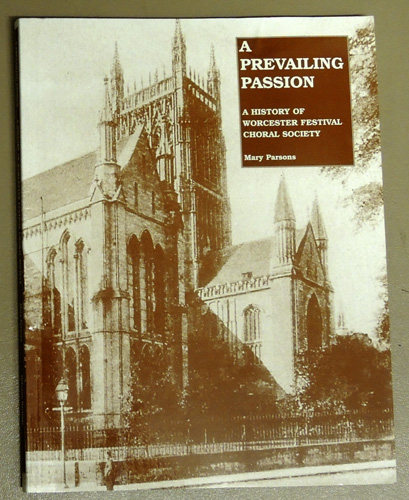Image for A Prevailing Passion: A History of Worcester Festival Choral Society