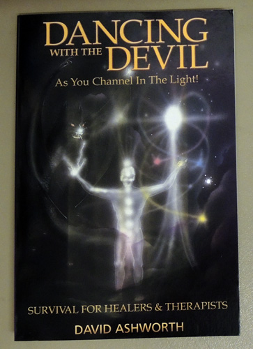Image for Dancing with the Devil as You Channel in the Light! Survival for Healers and Therapists