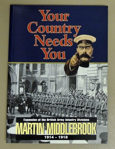 Image for Your Country Needs You!: Expansion of the British Army Infantry Division, 1914 - 1918