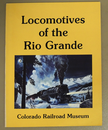 Image for Locomotives of the Rio Grande: A Detailed Locomotive Roster of the Rio Grande System 1871 - 1980