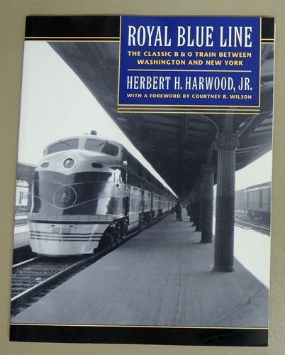 Image for Royal Blue Line: The Classic B&O Train between Washington and New York