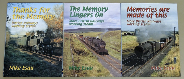 Image for Thanks for the Memory: British Railways Working Steam; Memories are Made of This: More British Railways Working Steam; The Memory Lingers On: More British Railways Working Steam (3 Volume Set)