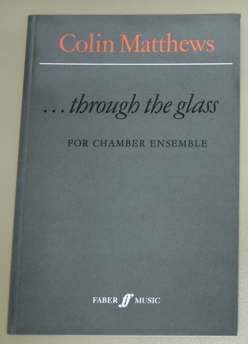 Image for ..... Through the Glass (1994) for Chamber Ensemble of Sixteen Players (or Larger Ensemble) (Score)