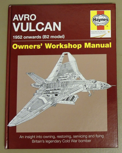 Image for Avro Vulcan Owner's Workshop Manual 1952 Onwards (B2 Model): An Insight into Owning, Restoring, Servicing and Flying Britain's Legendary Cold War Bomber (H4831)