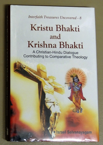 Image for Interfaith Treasures Uncovered - 8: Kristu Bhakti and Krishna Bhakti : A Christian-Hindu Dialogue Contributing to Comparative Theology