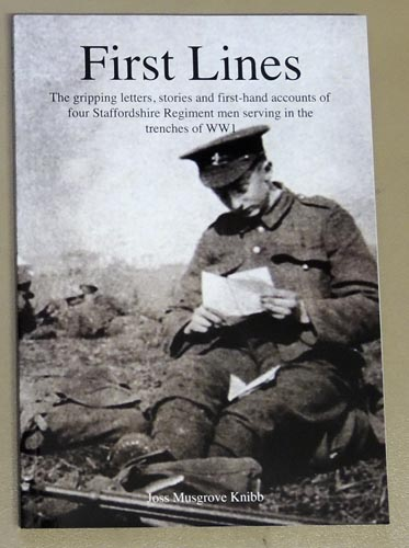 Image for First Lines: The Gripping Letters, Stories and First-hand Accounts of Four Staffordshire Regiment Men Serving in the Trenches of WW1