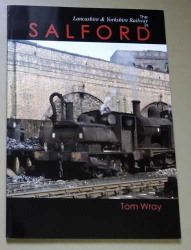 Image for The Lancashire & Yorkshire Railway in Salford