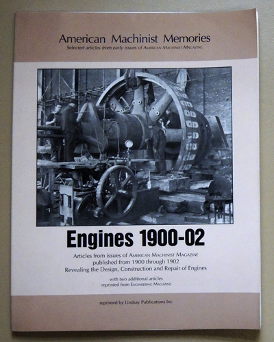 Image for Engines 1900-02: Articles from Issues of  American Machinist Magazine Published from 1900 Through 1902 Revealing the Design, Construction and Repair of Engines