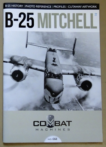Image for Combat Machines No.2: B 25 Mitchell. History, Photo Reference, Profiles, Cutaway Artwork