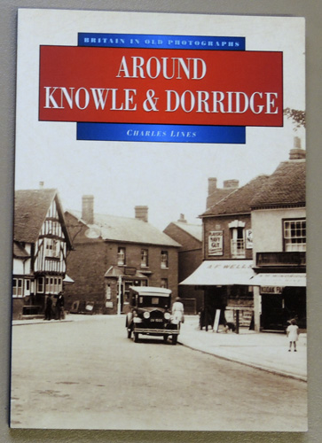Image for Around Knowle and Dorridge (Britain in Old Photographs)
