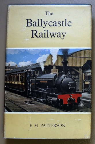 Image for The Ballycastle Railway. A History of the Narrow-Gauge Railways of North East Ireland: Part One