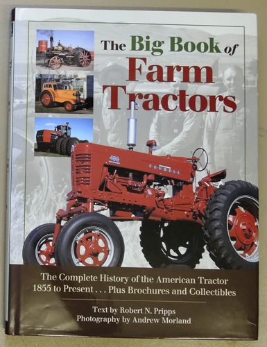 Image for The Big Book of Farm Tractors: The Complete History of the American Tractor 1855 to Present... Plus Brochures and Collectibles